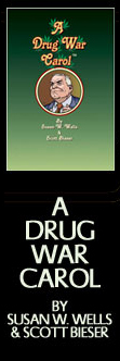 A Drug War Carol - by Susan W. Wells & Scott Bieser