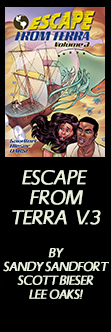 Escape From Terra, Volume 3 - By Sanyd Sandfort, Scott Bieser & Lee Oaks!