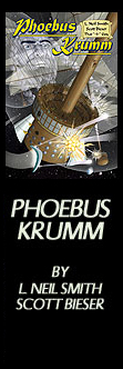 Phoebus Krumm - By L. Neil Smith, Scott Bieser, & -3-