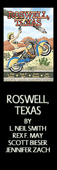 Roswell, Texas - by L. Neil Smith, Rex F. May, Scott Bieser & Jen Zach